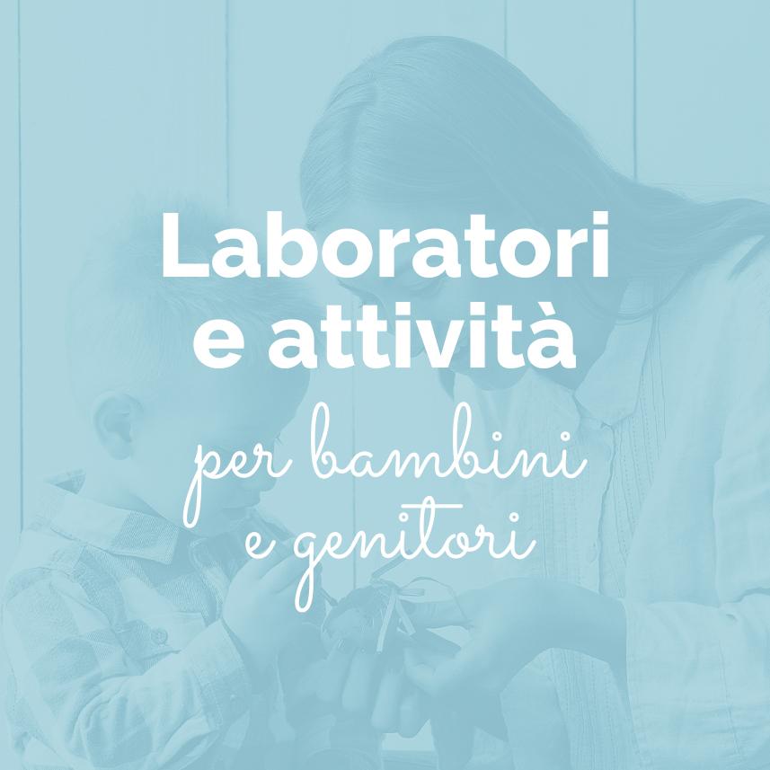 Laboratori e attività per bambini: scritta. Mamma e bambino che fanno un lavoretto.